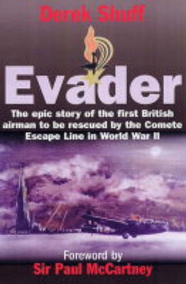 Evader: The Epic Story of the First British Airman to be Rescued by the Comete Escape Line in WWII (Hardback)