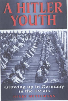 A Hitler Youth: Growing Up in Germany in the 1930s (Hardback)