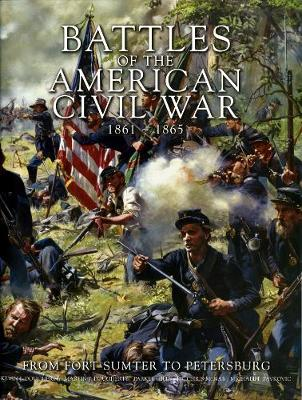Battles of the American Civil War 1861-1865: From Fort Sumner to Petersburg (Paperback)