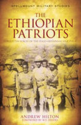 The Ethiopian Patriots: Forgotten Voices of the Italo-Abyssinian War 1935-41 (Paperback)