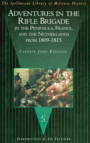 Adventures in the Rifle Brigade in the Peninsula, France and the Netherlands from 1809-1815 (Paperback)