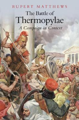 The Battle of Thermopylae: A Campaign in Context (Paperback)