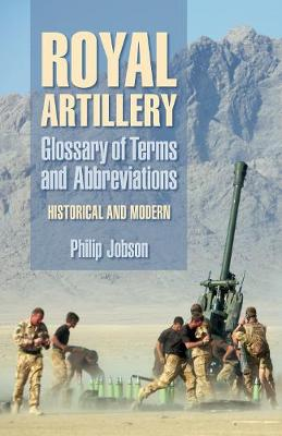 Royal Artillery Glossary of Terms and Abbreviations: Historical and Modern (Hardback)