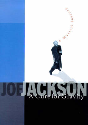 A Cure for Gravity: A Musical Journey (Paperback)