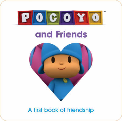 Pocoyo and Friends: A First Book of Friendship (Hardback)