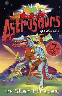 Astrosaurs 10: The Star Pirates - Astrosaurs 10 (Paperback)