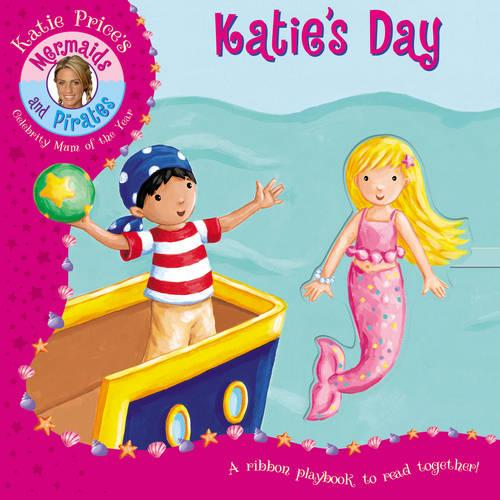 Katie Price Mermaids and Pirates: Katie's Day (Board book)