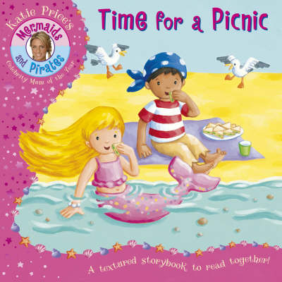Katie Price Mermaids & Pirates Time for a Picnic: An Embossed Storybook (Paperback)