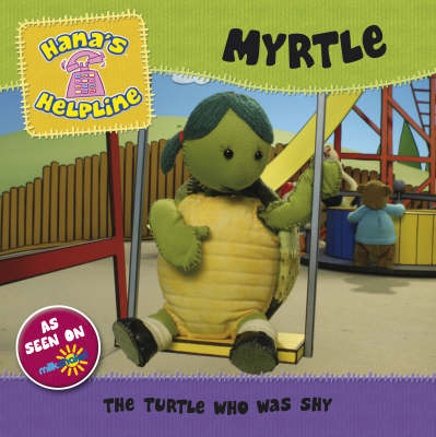 Hana's Helpline Myrtle: The Turtle Who Was Shy (Paperback)
