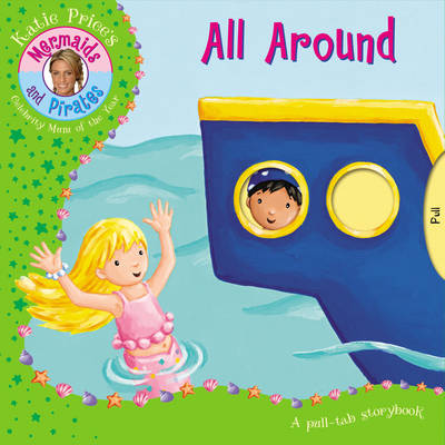 Katie Price Mermaids and Pirates All Around (Board book)