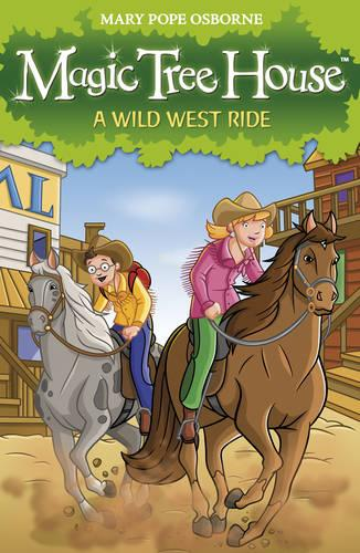 Magic Tree House 10: A Wild West Ride - Magic Tree House (Paperback)
