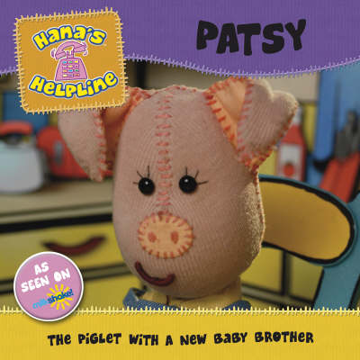 Hana's Helpline: Patsy: The Piglet with a New Baby Brother (Paperback)