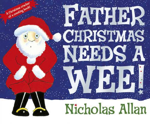 Father Christmas Needs a Wee (Paperback)