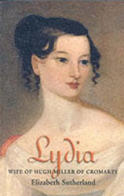 Lydia: Wife of Hugh Miller of Cromarty (Paperback)