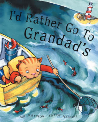 I'd Rather Go to Grandad's (Paperback)