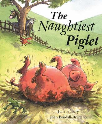 The Naughtiest Piglet (Hardback)
