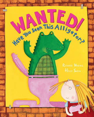 Wanted! Have You Seen This Alligator? (Paperback)