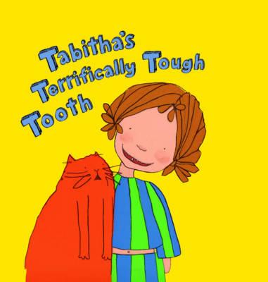 Tabitha's Terrifically Tough Tooth (Paperback)