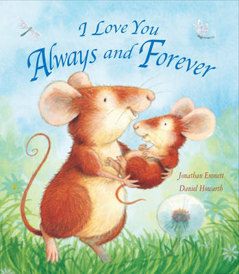 I Love You Always and Forever (Board book)