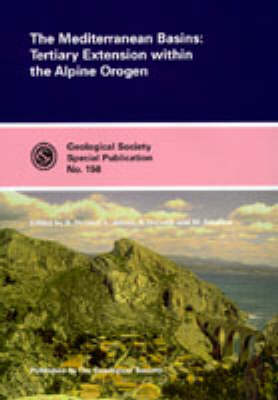 The Mediterranean Basins: Tertiary Extension within the Alpine Orogen - Geological Society of London Special Publications No. 156 (Hardback)