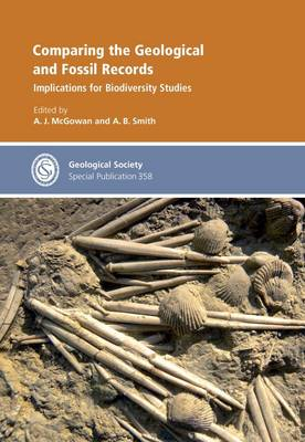 Comparing the Geological and Fossil Records: Implications for Biodiversity Studies (Hardback)