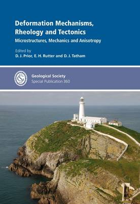Deformation Mechanisms, Rheology and Techtonics: Microstructures, Mechanics and Anisotropy (Hardback)