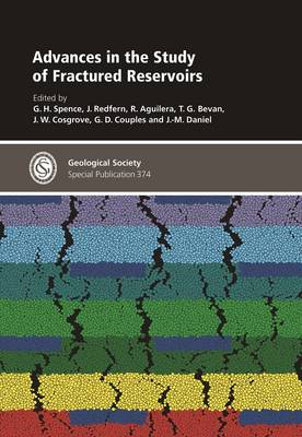 Advances in the Study of Fractured Reservoirs - Geological Society of London Special Publications 374 (Hardback)