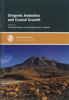 Orogenic Andesites and Crustal Growth (Hardback)