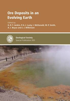 Ore Deposits in an Evolving Earth - Geological Society Special Publications 393 (Hardback)