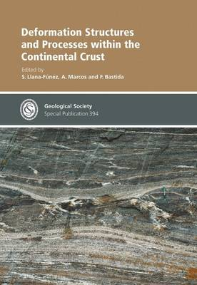 Deformation Structures and Processes within the Continental Crust - Geological Society of London Special Publications 394 (Hardback)
