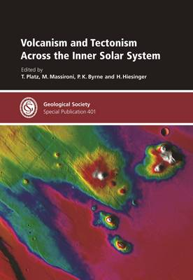 Volcanism and Tectonism Across the Inner Solar System - Geological Society Special Publications 401 (Hardback)