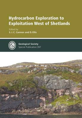 Hydrocarbon Exploration to Exploitation West of Shetlands - Geological Society of London Special Publications 397 (Hardback)