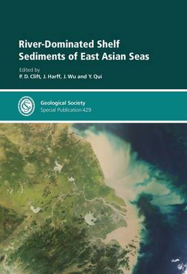 River-Dominated Shelf Sediments of East Asian Seas - Geological Society Special Publications 429 (Hardback)