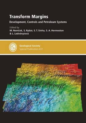 Transform Margins: Development, Controls and Petroleum Systems - Geological Society Special Publications 431 (Hardback)
