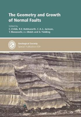 The Geometry and Growth of Normal Faults - Geological Society of London Special Publications 439 (Hardback)