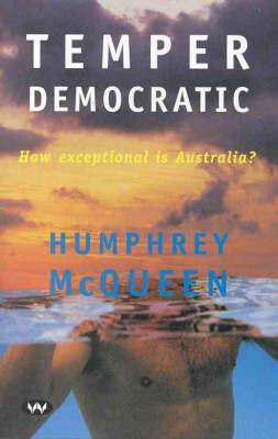 Temper Democratic: How exceptional is Australia? (Paperback)