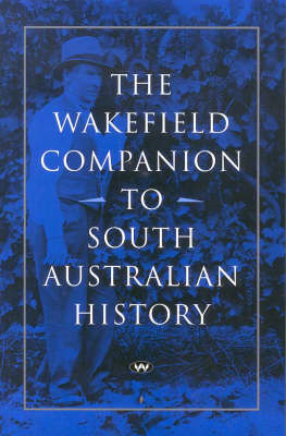 The Wakefield Companion to South Australian History (Paperback)