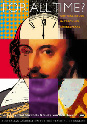 For All Time?: Critical issues in teaching Shakespeare (Paperback)