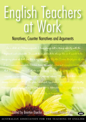 English Teachers at Work: Narratives, counter narratives and arguments (Paperback)