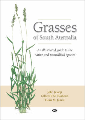 Grasses of South Australia: An illustrated guide to the native and naturalised species (Hardback)