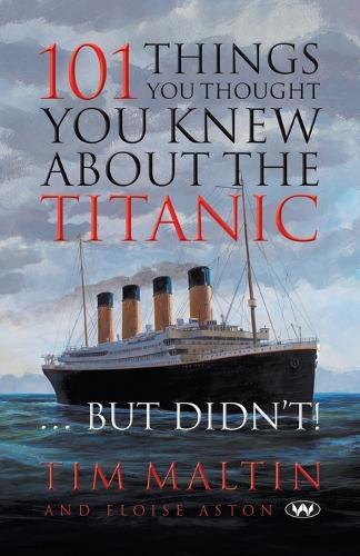 101 Things You Thought You Knew About the Titanic ... But Didn't (Paperback)
