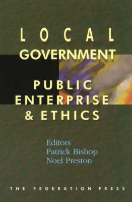 Local Government, Public Enterprise and Ethics (Paperback)