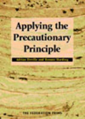 Applying the Precautionary Principle (Paperback)