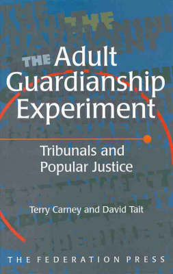 The Adult Guardianship Experiment: Tribunals and popular justice (Paperback)