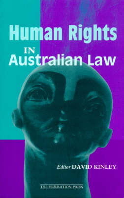Human Rights in Australian Law: Principles, practice and potential (Paperback)
