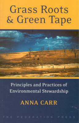 Grass Roots and Green Tape: Principles and practices of environmental stewardship (Paperback)