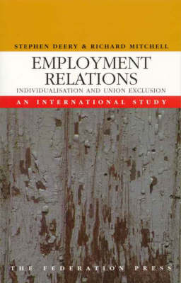 Employment Relations: Individualisation and union exclusion - an international study (Paperback)