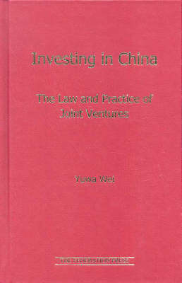 Investing in China: The law and practice of joint ventures (Hardback)