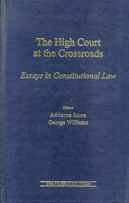 The High Court at the Crossroads: Essays in constitutional law (Hardback)