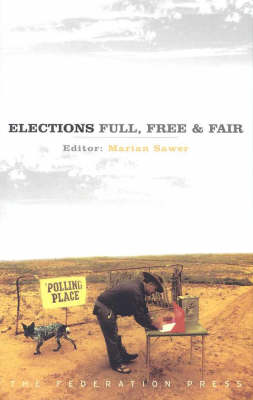 Elections - Full, Free and Fair (Paperback)